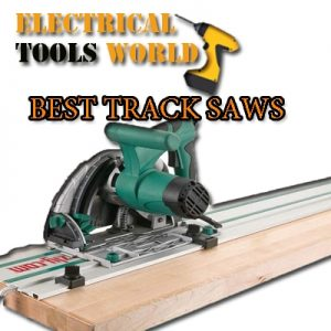 Best Track Saws in 2020