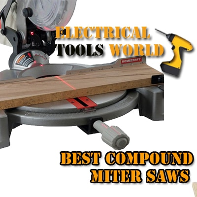 Top 15 Best Compound Miter Saws in 2020
