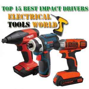 Best Impact Driver 2019 Top 15 Best Impact Drivers in 2019   ElectricalToolsWorld